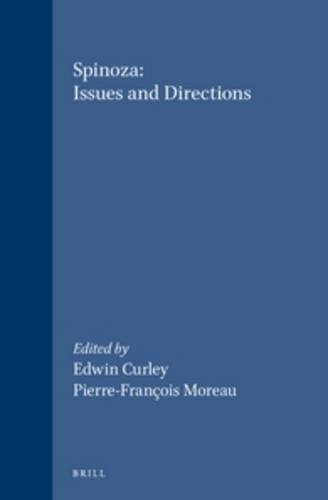 Spinoza: Issues and Directions : The Proceedings of the Chicago Spinoza Conference