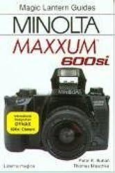 Minolta Maxxum 600Si (Magic Lantern Guide - Classic Camera Series) by Thomas Maschke (1996-02-02)