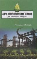 Agro-Based Industries in India: An Economic Analysis par Gauradevi Katnalli