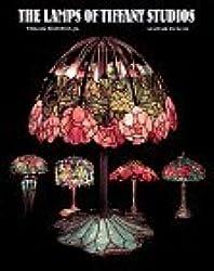 Lamps of Tiffany Studios by William Feldstein (1983-03-03)