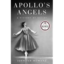 Apollo's Angels: A History of Ballet by Jennifer Homans (1994-08-01)