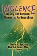 violence-in-gay-and-lesbian-domestic-partnerships-by-author-claire-m-renzetti-published-on-may-1996