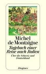 Tagebuch einer Reise nach Italien: über die Schweiz und Deutschland (detebe)
