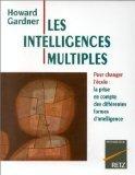 LES INTELLIGENCES MULTIPLES - Pour changer l'école, la prise en compte des différentes formes d'intelligence