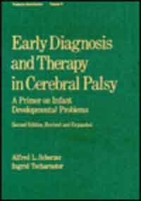 Early Diagnosis and Therapy in Cerebral Palsy: A Primer on Infant Developmental Problems (Pediatric Habilitation, Vol 6) 2nd Rv&Exp edition by Scherzer, Alfred L. (1990) Hardcover