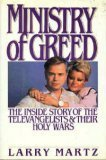 ministry-of-greed-the-inside-story-of-the-televangelists-and-their-holy-wars-newsweek-book