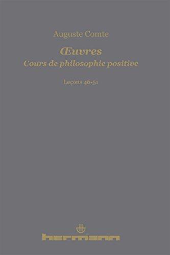 OEuvres. Cours de philosophie positive: Leçons 46-51 (HR.HERM.PHILO.) por Auguste Comte