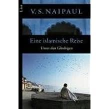 Eine islamische Reise: Unter den Gläubigen