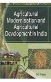 Agricultural Modernisation and Agricultural Development in India