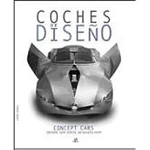 Coches de Diseño: Concept Cars desde los Años 30 hasta Hoy (Máquinas Civiles)