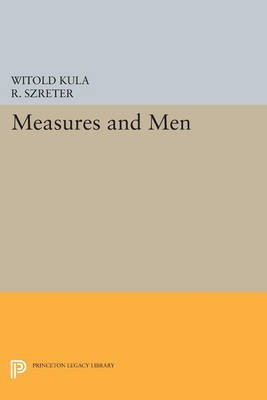 [(Measures and Men)] [By (author) Witold Kula ] published on (July, 2014)