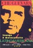 Voyage à motocyclette : Latinoamericana par  Che Guevara