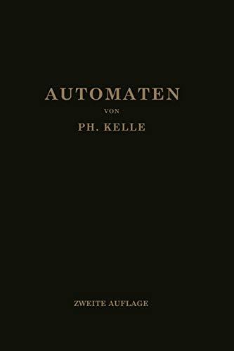 Automaten: Die konstruktive Durchbildung die Werkzeuge, die Arbeitsweise und der Betrieb der selbsttätigen Drehbänke Ein Lehr- und Nachschlagebuch