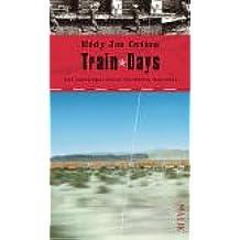 Train Days: Auf Güterzügen durch die Weiten Amerikas