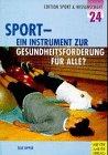 Sport - Ein Instrument zur Gesundheitsförderung für alle? (Edition Sport & Wissenschaft)