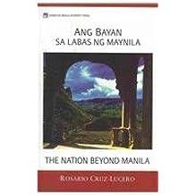 Ang Bayan Sa Labas Ng Maynila (The Nation Beyond Manila) by Rosario Cruz Lucero (2009-08-30)