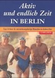 Aktiv und endlich Zeit, In Berlin