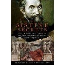 Sistine Secrets: Michaelangelo's Hidden Messages