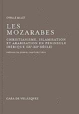 Les mozarabes : christianisme et arabisation en Péninsule Ibérique, IXe-XIIe siècle