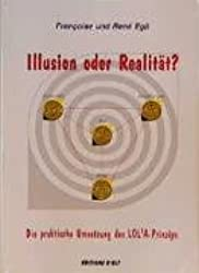 Illusion oder Realität?: Die praktische Umsetzung des LOLA-Prinzips (Das Lola-Prinzip)
