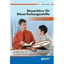 Lehrbücher für kaufmännische Ausbildungsberufe/Steuerlehre für Steuerfachangestellte: Lösungsheft