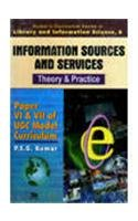 Information Sources and Services - Theory & Practice: Vol. 6: Paper VI & VII of UGC Model Curriculum (Kumar's Curriculum Series in Library and Information Science) por P. S. G. Kumar