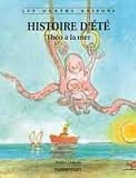 Les quatre saisons : Histoire d'été : Théo à la mer