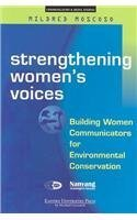 Strengthening Women's Voices: Building Women Communicators for Environmental Conservation (Communication & Media Studies) by Moscoso (2003-09-01)
