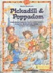 Pickadill & Poppadom: Kinder erleben Kultur und Sprache Grossbritanniens in Spielen, Bastelaktionen, Liedern, Reimen und Geschichten