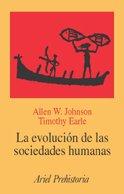 La Evolucion de Las Sociedades Humanas por Timothy Earle, Allen W. Johnson