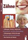 Zähne. Füllungen, Kronen, Implantate, Parodontal - und Wurzelbehandlung Zahnspangen, Kieferchirurgie, Kosten und Kassenleistungen Ihre Rechte als Patient