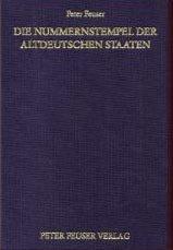 Die Nummernstempel der altdeutschen Staaten (Monografien zur deutschen Poststempelkunde)