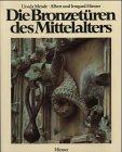 Die Bronzeturen DES Mittelalters por Ursula Mende