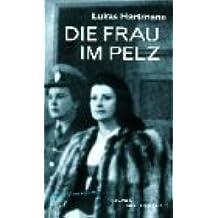 Die Frau im Pelz: Leben und Tod der Carmen Mory. Roman