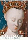 Das Mittelalter: 1000 Jahre in 12 Kapiteln - Kay Peter Jankrift