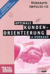 Optimale Kundenorientierung im Verkauf. CD- ROM für Windows 3.11/95/98. Interaktive Lernsoftware mit Videos, Audios, Animationen