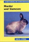 Marder- und Siamesenkaninchen (Schriftenreihe für Kaninchenzucht)