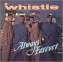 Songtexte von Whistle - Always and Forever