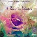 Songtexte von Dale Warland Singers - A Rose in Winter