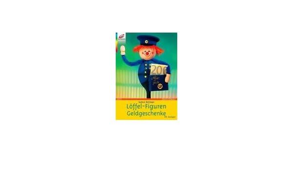 Loffel Figuren Geldgeschenke Amazon De Gudrun Hettinger Bucher