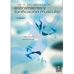 DOSCIENTOS 50 EJERCICIOS DE ESTIRAMIENTO Y TONIFICACIÓN MUSCULAR (Deportes)