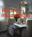 Wohnen im Landhaus - Judith Miller, Martin Miller