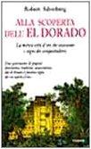 Alla scoperta dell'Eldorado. La mitica città d'oro che ossessionò i conquistadores.