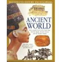 The Ancient World: Discover What It Was Like to Live in the Stone Age, Ancient Egypt, Greece and Rome
