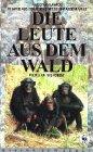 Die Leute aus dem Wald - 20 Jahre aus dem Leben einer Schimpansenfamilie [VHS]