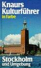 Knaurs Kulturführer in Farbe: Stockholm und Umgebung