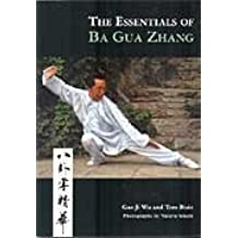 The Essentials of Ba Gua Zhang by Gao Ji Wu, Tom Bisio (2007) Paperback