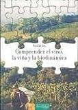 Comprender el vino, la viña y la biodinámica by Nicolas Joly(2010-11-01)