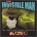 The Invisible Man: The Heart of an Experiment (The Comic Book Heroes Collection)