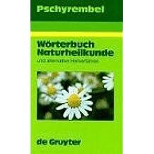 Pschyrembel Worterbuch Naturheilkunde: Und Alternative Heilverfahren